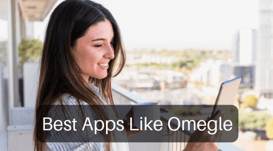 Best 12 Apps Like Omegle For Android And iOS