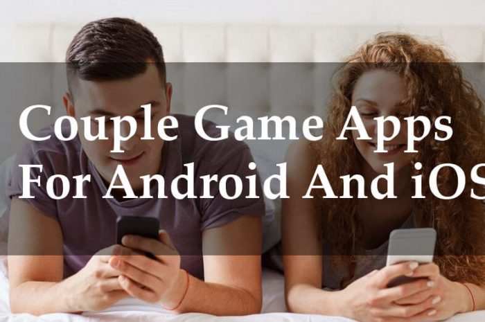 Best 12 Couple Game Apps For Android And iOS