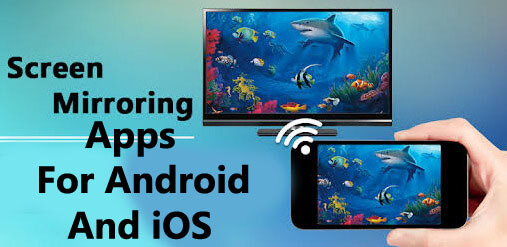 Top 10 Screen Mirroring Apps For Android And iOS