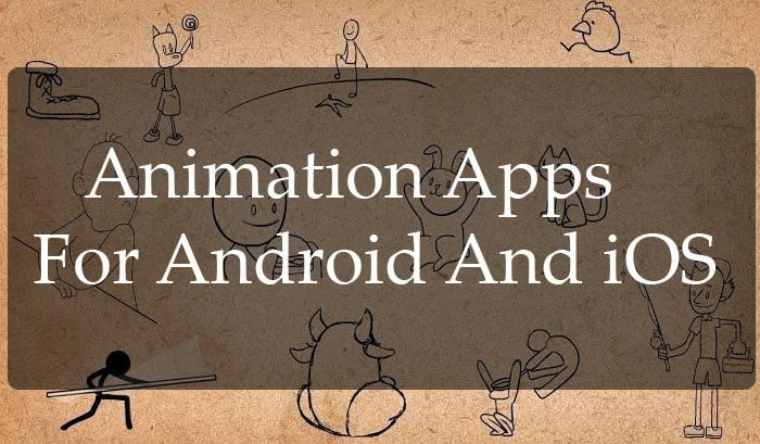 Best 12 Animation Apps For Android And iOS