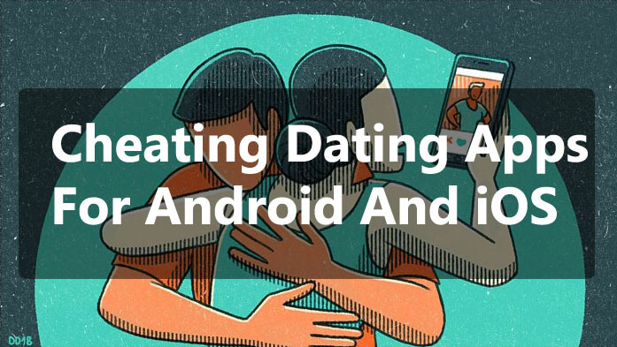 Best 12 Cheating Dating Apps For Android And iOS