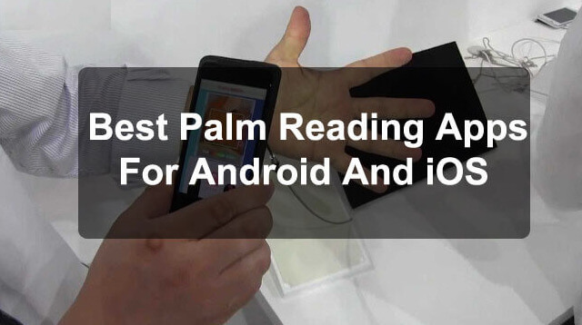 Best 10 Palm Reader Apps For Android And iOS