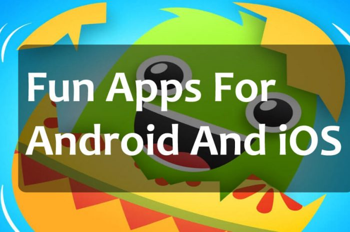 Top 10 Fun Apps For Android And iOS