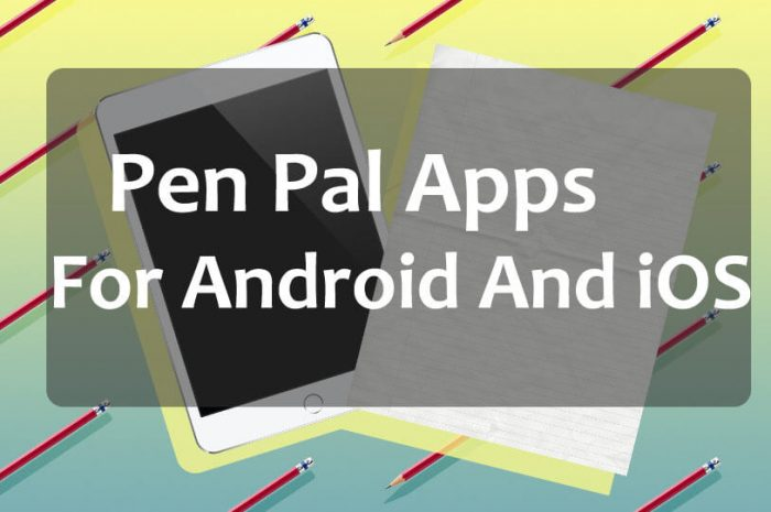 Top 12 Pen Pal Apps For Android And iOS