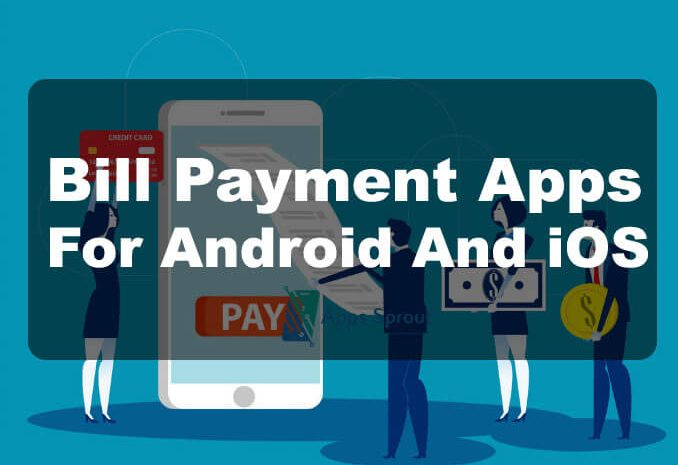 Best 15 Bill Payment Apps For Android And iOS