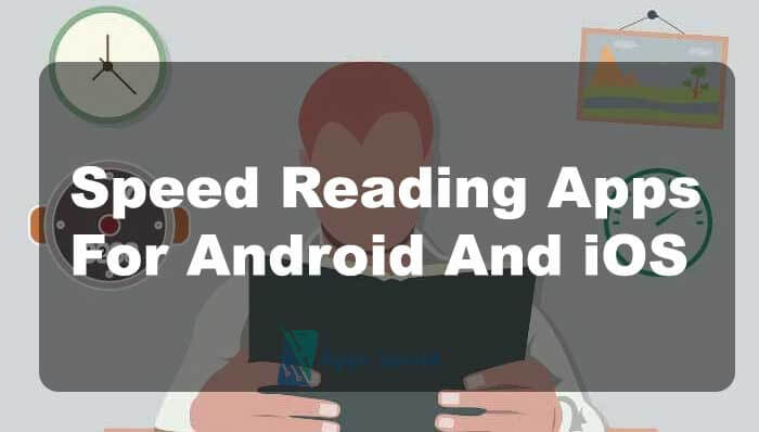 Top 10 Speed Reading Apps For Android And iOS