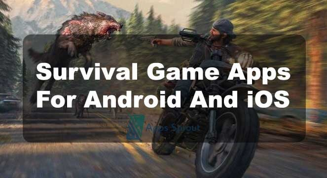 Best 15 Survival Game Apps For Android And iOS