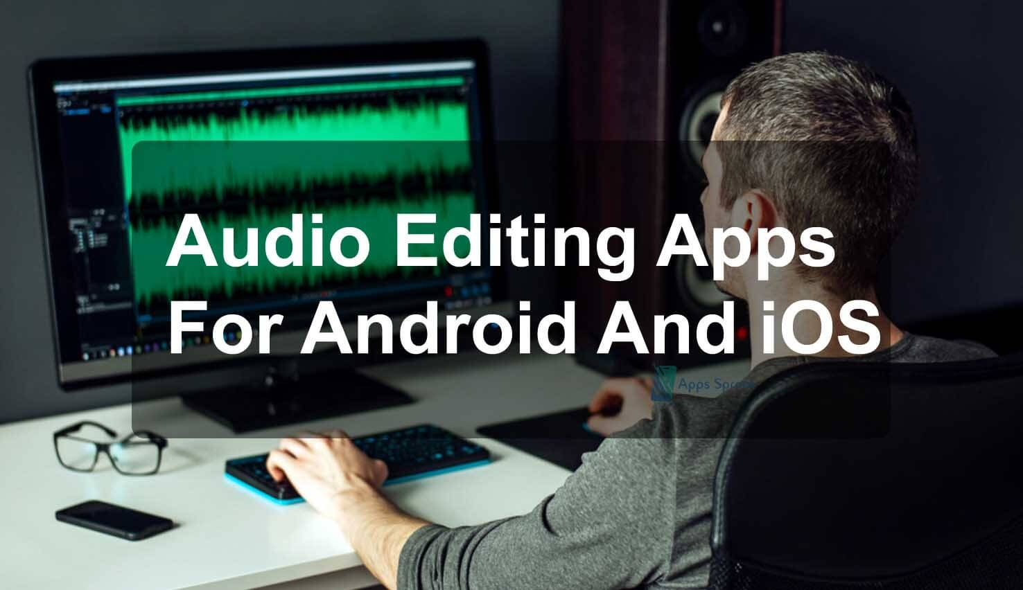 Audio Editing Apps